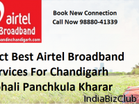 Select Best Airtel Broadband Services For Chandigarh Mohali Panchkula