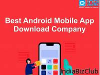 How To Choose The Best Android Mobile App Download Company
